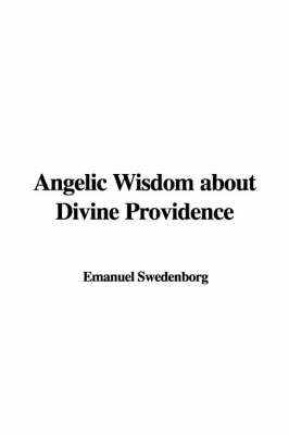 Angelic Wisdom about Divine Providence by Emanuel Swedenborg image