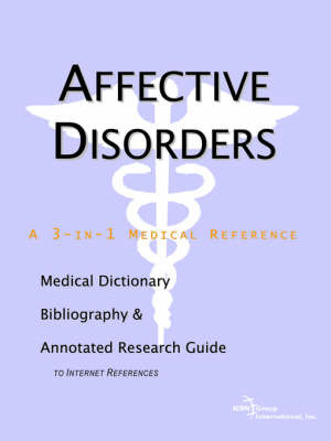 Affective Disorders - A Medical Dictionary, Bibliography, and Annotated Research Guide to Internet References by ICON Health Publications image