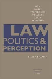 Law, Politics, and Perception by Eileen Braman