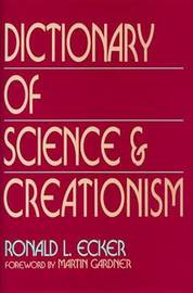 Dictionary Of Science And Creationism by Ronald E. Ecker image