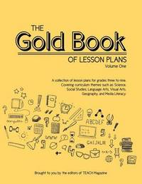 The Gold Book of Lesson Plans, Volume One by MR W L Liberman