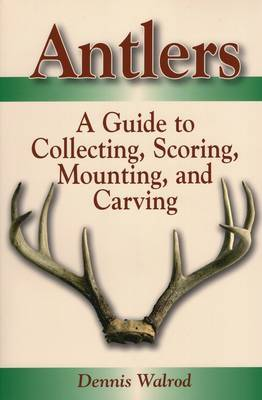 Antlers A Guide to Collecting, by Dennis Walrod image