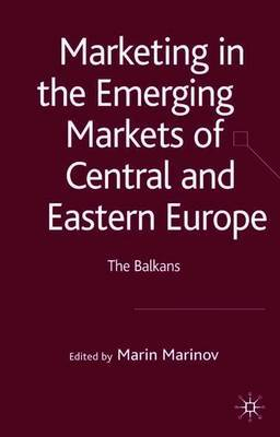 Marketing in the Emerging Markets of Central and Eastern Europe by Marin Marinov image