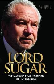 Lord Sugar by Charlie Burden