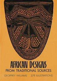 African Designs from Traditional Sources by Geoffrey Williams
