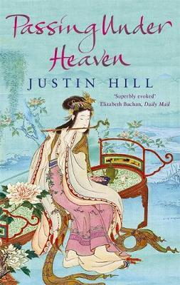 Passing Under Heaven by Justin Hill image