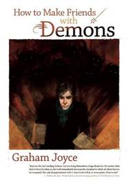 How to Make Friends with Demons by Graham Joyce image