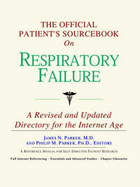 The Official Patient's Sourcebook on Respiratory Failure by ICON Health Publications image