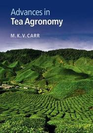 Advances in Tea Agronomy by M.K.V. Carr