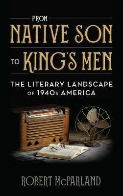 From Native Son to King's Men by Robert McParland