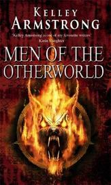 Men of the Otherworld by Kelley Armstrong