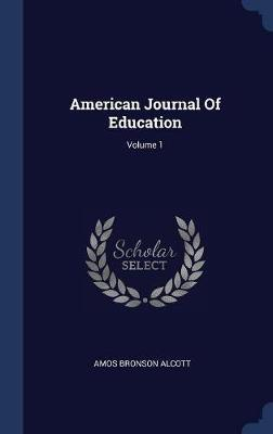 American Journal of Education; Volume 1 by Amos Bronson Alcott