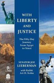 With Liberty and Justice by Joseph I. Lieberman