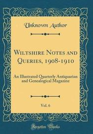 Wiltshire Notes and Queries, 1908-1910, Vol. 6 by Unknown Author image