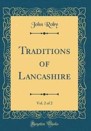 Traditions of Lancashire, Vol. 2 of 2 (Classic Reprint) by John Roby image