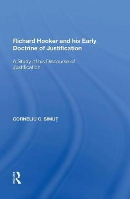 Richard Hooker and his Early Doctrine of Justification by Corneliu C. Simut image