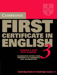 Cambridge First Certificate in English 3 Student's Book with answers: Examination Papers from the University of Cambridge Local Examinations Syndicate by University of Cambridge Local Examinations Syndicate image