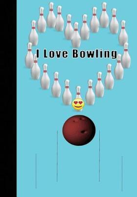 I Love Bowling by Lola Yayo