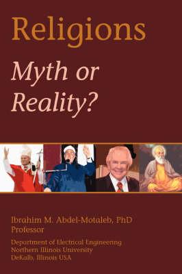 Religions: Myth or Reality? by Ibrahim Abdel-Motaleb image