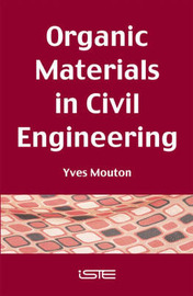 Organic Materials in Civil Engineering by Yves Mouton image