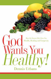 God Wants You Healthy! by Dennis Urbans image