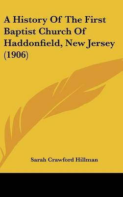 A History of the First Baptist Church of Haddonfield, New Jersey (1906) by Sarah Crawford Hillman image