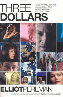 Three Dollars by Elliot Perlman
