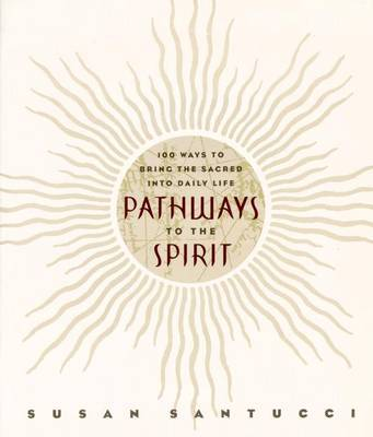 Pathways to the Spirit by Susan Santucci