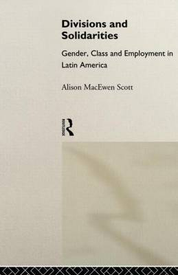 Divisions and Solidarities by Alison MacEwen Scott