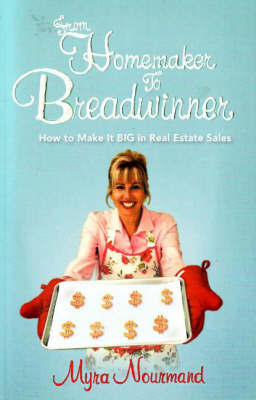 From Homemaker to Breadwinner by Myra Nourmand