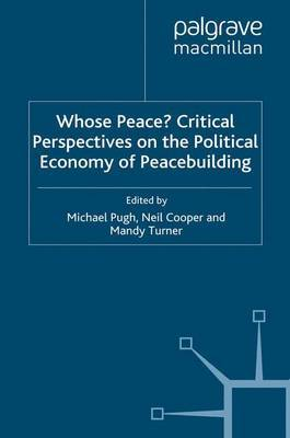 Whose Peace? Critical Perspectives on the Political Economy of Peacebuilding image