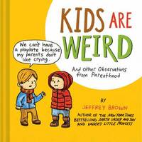 Kids Are Weird by Jeffrey Brown image
