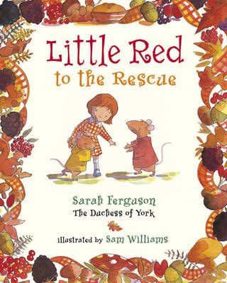 Little Red to the Rescue by Sarah Ferguson