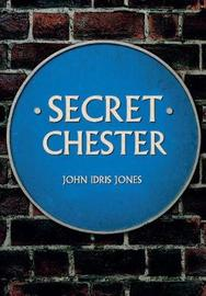 Secret Chester by John Idris Jones image