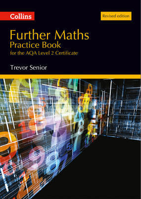 Further Maths Practice Book for the AQA Level 2 Certificate by Trevor Senior image