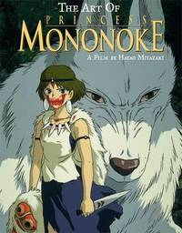 The Art of Princess Mononoke by Hayao Miyazaki