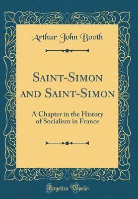 Saint-Simon and Saint-Simon by Arthur John Booth