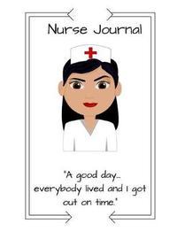 Nurse Journal by Robin C Shepherd