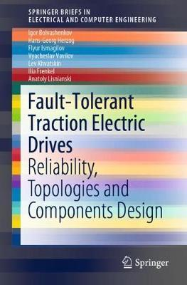 Fault-Tolerant Traction Electric Drives by Igor Bolvashenkov
