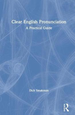 Clear English Pronunciation by Dick Smakman