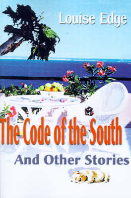 The Code of the South: And Other Stories by Louise Edge image