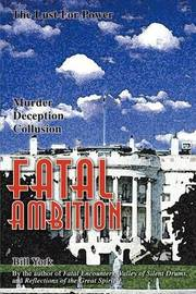 Fatal Ambition by Bill York