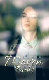 Woven Paths by D L Widek