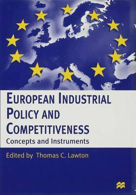 European Industrial Policy and Competitiveness: Concepts and Instruments by Thomas Lawton image