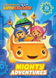 Team Umizoomi: Mighty Adventures by Golden Books
