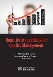 Quantitative Methods for Quality Management by Alessandro Brun