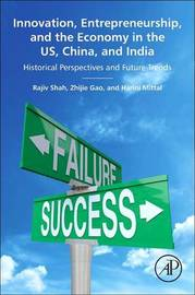 Innovation, Entrepreneurship, and the Economy in the US, China, and India by Rajiv Shah