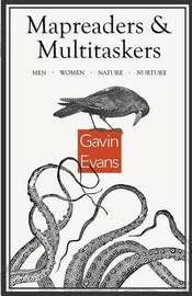 Mapreaders and Multitaskers by Gavin Evans