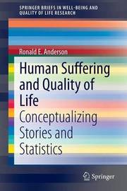 Human Suffering and Quality of Life by Ronald E. Anderson
