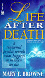 Life After Death by Mary T Browne